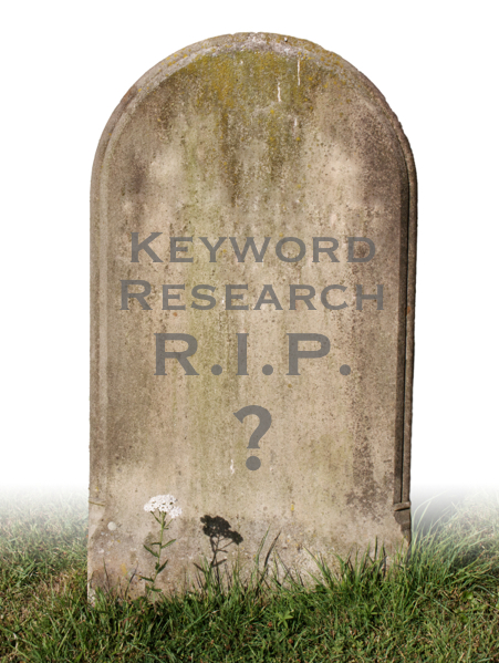 Is Keyword Research Dead?