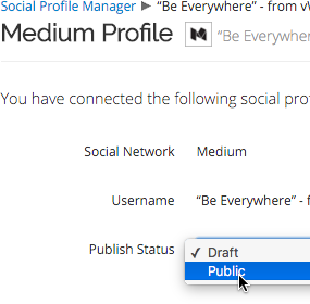 Adjust the Publish Status for Medium - you can set it to either Draft or Public