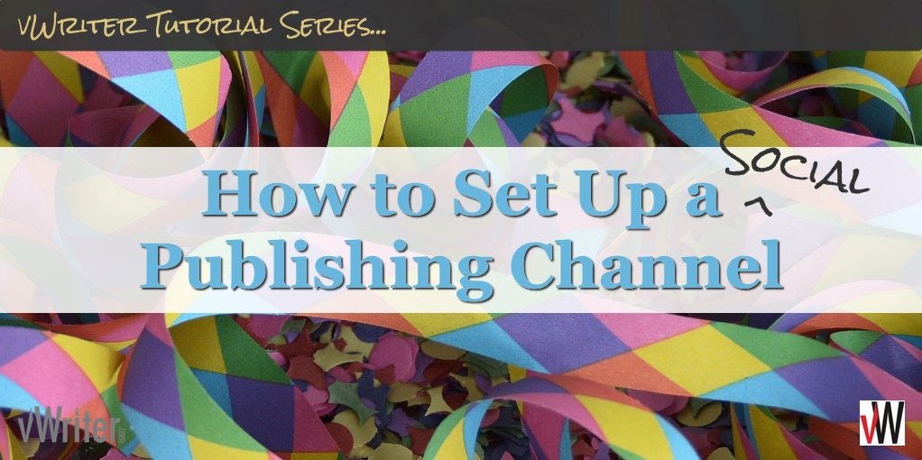 How to Set Up a Social Publishing Channel