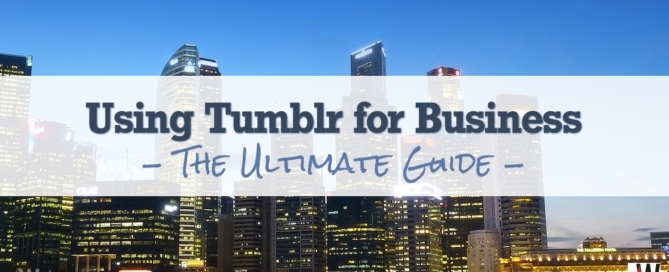 Using Tumblr for Business: The Ultimate Guide