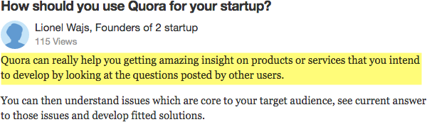 Quora can provide amazing insights on products and services you intend to develop