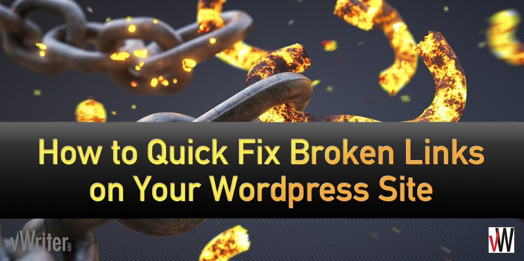 How to Quick Fix Broken Links on Your Wordpress Site - The vWriter Blog