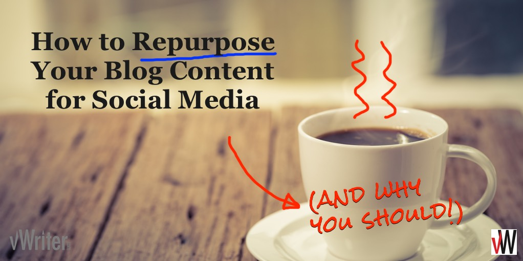 How to Repurpose Your Blog Content for Social Media (and Why You Should!)