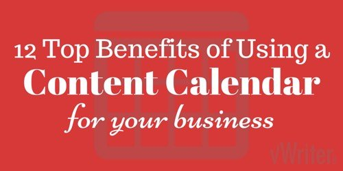 12 top benefits of using a content calendar for your business