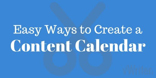 Easy ways to create a content calendar