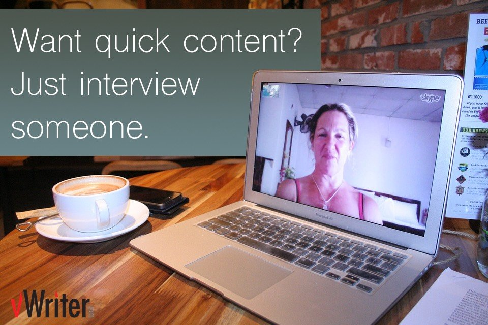 Want quick content? Just interview someone
