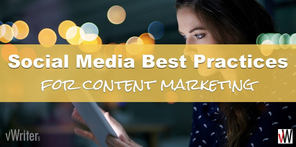 Social Media Best Practices for Content Marketing